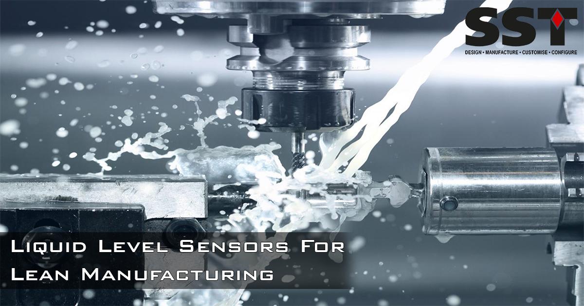Liquid Level Sensors for Lean Manufacturing