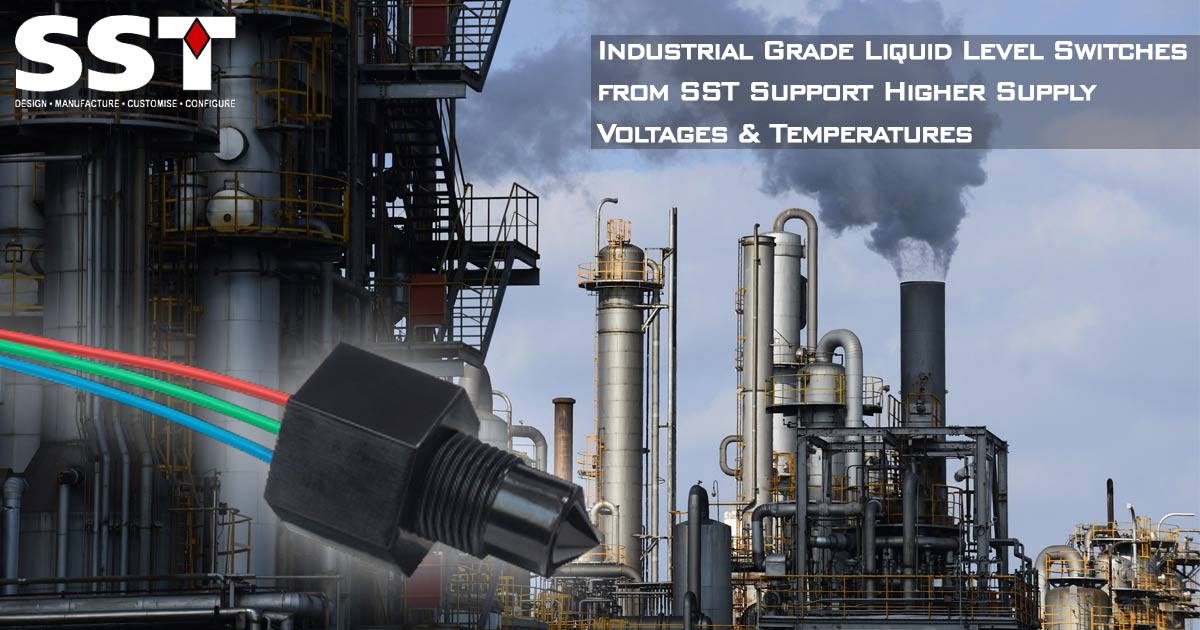 Industrial Grade Liquid Level Switches from SST Support Higher Supply Voltages & Temperatures