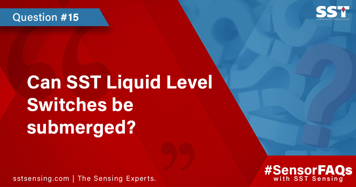 Can SST Liquid Level Switches be submerged