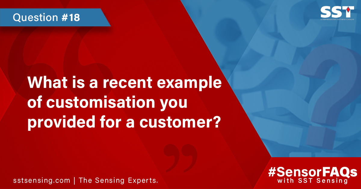 What is a recent example of customisation you provided for a customer