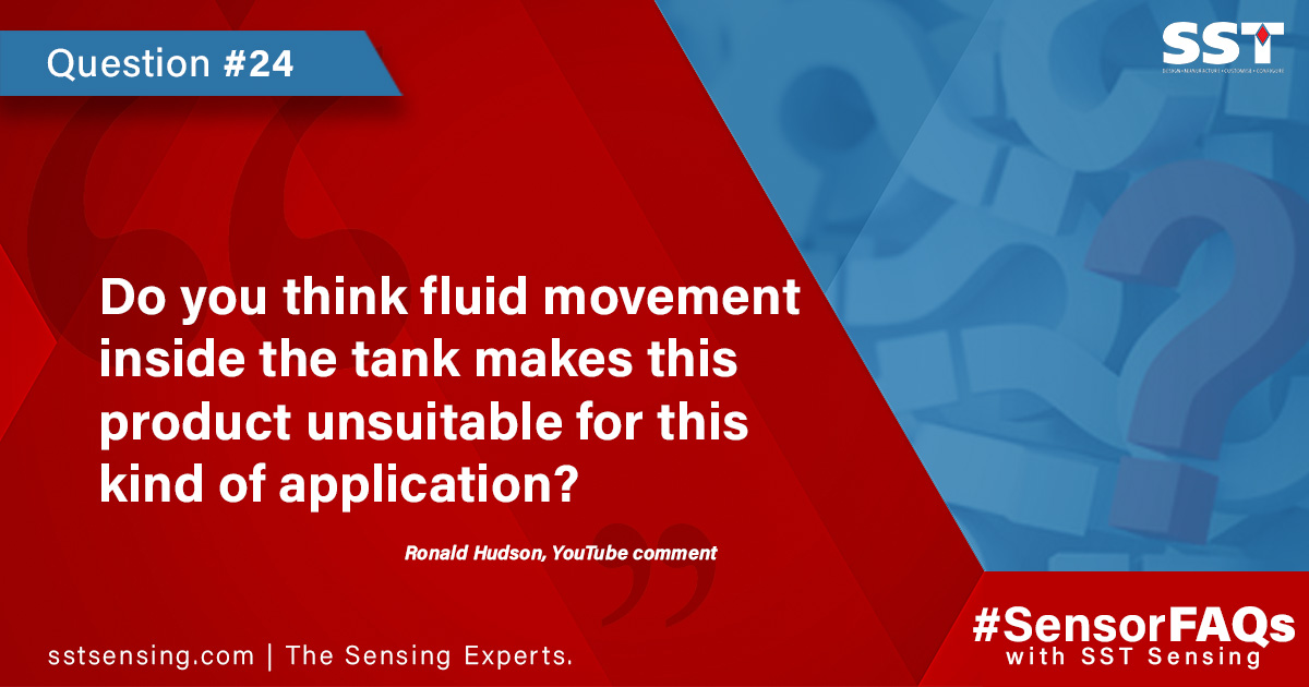 Do you think fluid movement inside the tank makes this product unsuitable for this kind of application