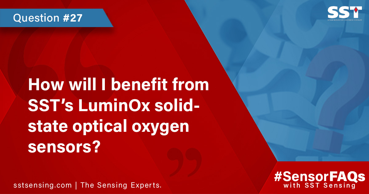 How will I benefit from SST's LuminOx solid-state optical oxygen sensors